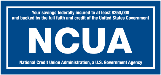 Your savings federally insured to at least $250,000 by NCUA